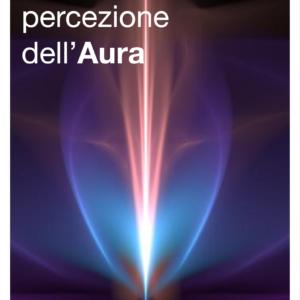 Corso di Percezione dell'Aura e Significato dei Colori
